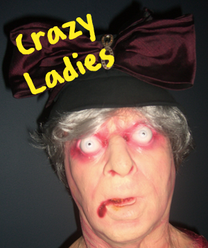 Crazy ladies