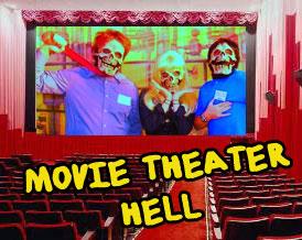 Movie theatre hell