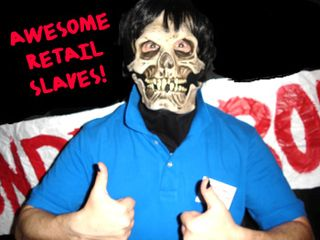 Awesome retail slaves