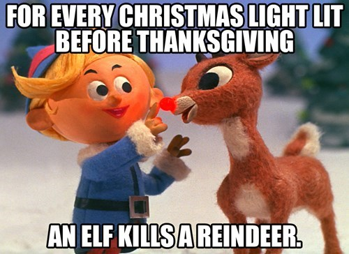 Too Early For Christmas Meme.Christmas Decorations Before Thanksgiving Home Decorating