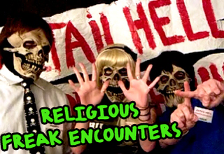 Religious Freak Encounters 1
