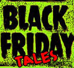 Black friday tales