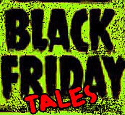 Black friday tales