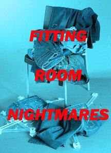 Fitting room nightmares