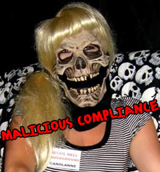 Malicious Compliance 3