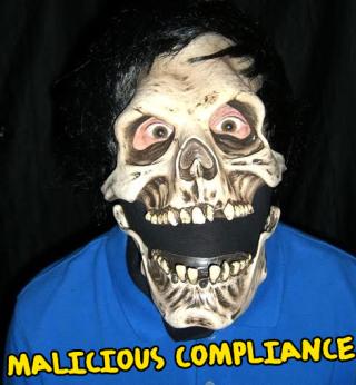 Malicious Compliance 2