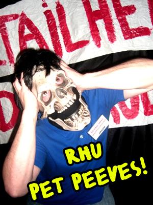 RHU PET PEEVES 1